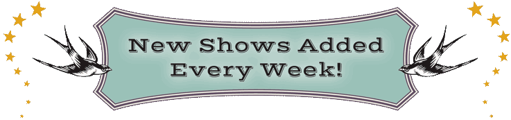 New Shows Added Every Week