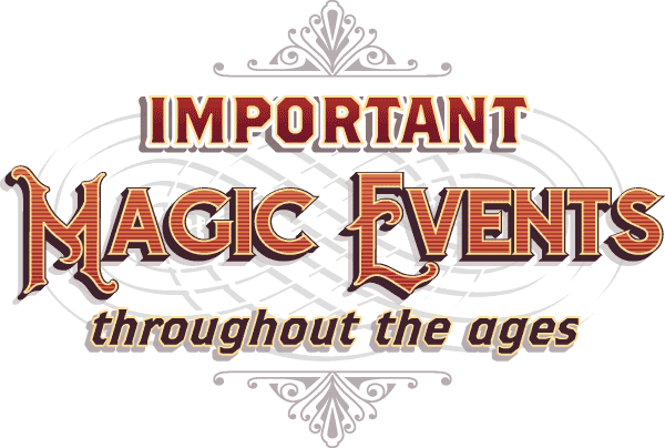 Important Magic Events through the Ages